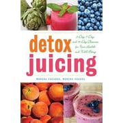 Detox Juicing: 3-Day, 7-Day, and 14-Day Cleanses for Your Health and Well-Being, Paperback (9781629141756)