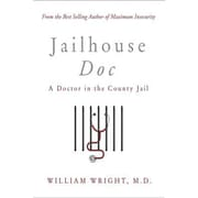 Jailhouse Doc: A Doctor in the County Jail, Paperback (9781629670317)
