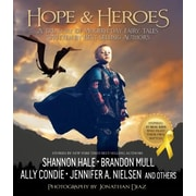 True Heroes: A Treasury of Modern-Day Fairy Tales Written by Best-Selling Authors, Hardcover (9781629721033)