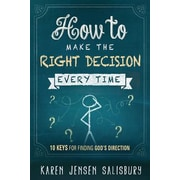 How to Make the Right Decision Every Time: 10 Keys for Finding God's Direction, Paperback (9781629980263)