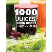 1000 Juices, Green Drinks and Smoothies, Hardcover (9781770854512)