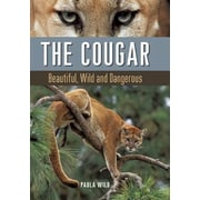 The Cougar: Beautiful, Wild and Dangerous, Hardcover (9781771620024)