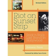 Riot on Sunset Strip: Rock 'n' Roll's Last Stand in Hollywood (Revised Edition), Paperback (9781908279903)