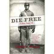 Die Free: A Heroic Family Tale, Hardcover (9781935098409)