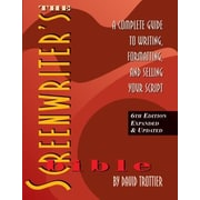 The Screenwriter's Bible: A Complete Guide to Writing, Formatting, and Selling Your Script, 0006, Paperback (9781935247104)
