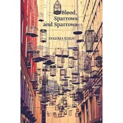 Blood, Sparrows and Sparrows, Paperback (9781935536499)