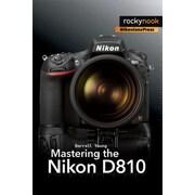 Mastering the Nikon D810, Paperback (9781937538606)