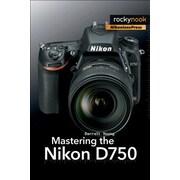 Mastering the Nikon D750, Paperback (9781937538651)