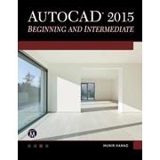 AutoCAD 2015 Beginning and Intermediate, Paperback (9781937585365)
