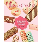 Deco Cakes!: Swiss Rolls for Every Occasion, Paperback (9781939130365)