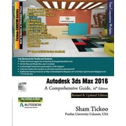 Autodesk 3ds Max 2016: A Comprehensive Guide, Paperback (9781942689041)