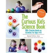 The Curious Kid's Science Book: 100+ Creative Hands-On Activities for Ages 4-8, Paperback (9781943147007)