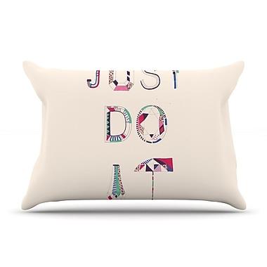 KESS InHouse Just Do It Pillow Case; King
