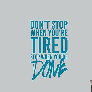 SweetumsWallDecals Don't Stop when Your Tired Stop when You're Done Wall Decal; Teal