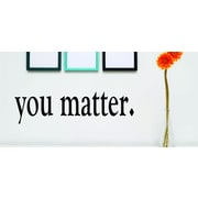 Design With Vinyl You Matter Wall Decal