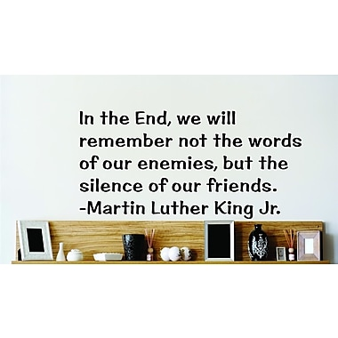 Design With Vinyl In The End We Will Remember - Martin Luther King Jr Wall Decal