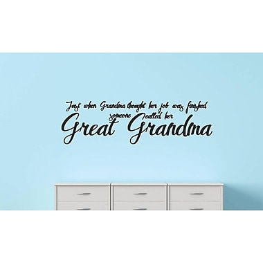 Design With Vinyl Just When Grandma Thought Her Job Was Finished Wall Decal