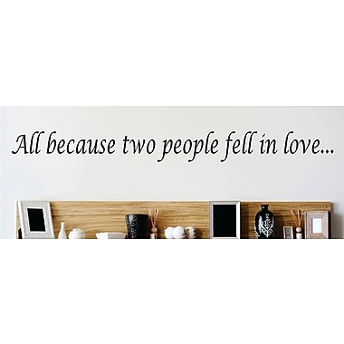 Design With Vinyl All Because Two People Fell in Love Wall Decal