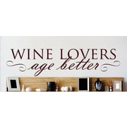 Design With Vinyl Wine Lovers Age Better Beverages Lettering Text Wall Decal
