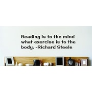 Design With Vinyl Reading is to the Mind What Exercise is to the Body - Richard Steele Wall Decal