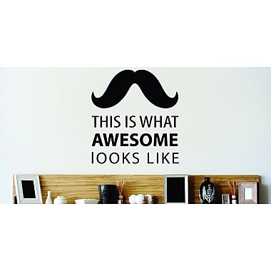 Design With Vinyl This Is What Awesome Looks Like Mustache Wall Decal