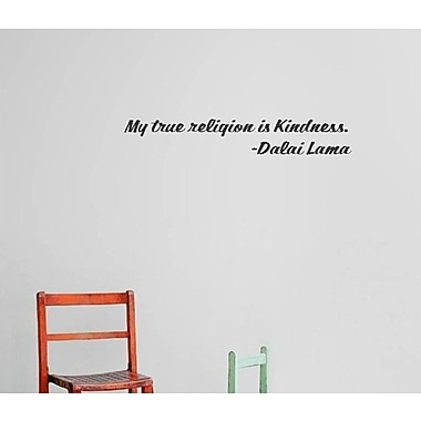 Design With Vinyl My True Religion Is Kindness - Dalai Lama Quote Text Lettering Wall Decal
