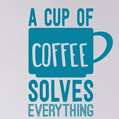 SweetumsWallDecals A Cup of Coffee Solves Everything Wall Decal; Teal