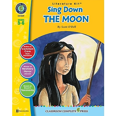 eBook: Literature Kits™ Sing Down the Moon, Literature Kit, Grades 5-6, by Classroom Complete Press