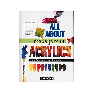 Barron'S All About Techniques Series Techniques In Acrylics (9780764157103)