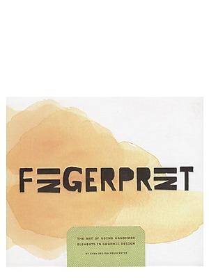 How Books Fingerprint: The Art Of Using Handmade Elements In Graphic Design Fingerprint (9781581808711)