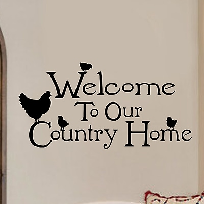 Enchantingly Elegant Welcome to Our Country Home Chicken Farm Wall Decal