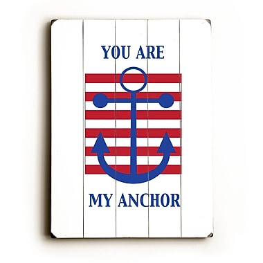 Artehouse LLC You Are My Anchor by Amanada Catherine Graphic Art Plaque