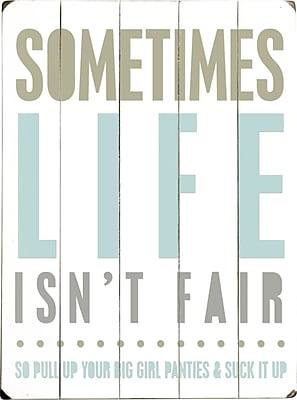 Artehouse LLC 'Sometimes Life isn't Fair' by Cheryl Overton Textual Art Plaque