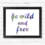 Dignovel Studios Be Wild and Free Watercolor Framed Textual Art; 12'' H x 15'' W x 1'' D