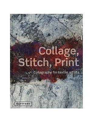 Batsford Collage, Stitch, Print Each (9781849940146)