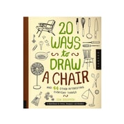 Quarry 20 Ways Series 20 Ways To Draw A Chair And 44 Other Interesting Everyday Things (9781631590610)