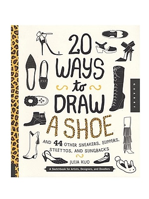 Quarry 20 Ways Series 20 Ways To Draw A Shoe And 44 Other Sneakers, Slippers, Stilettos, And Slingbacks (9781631591082)