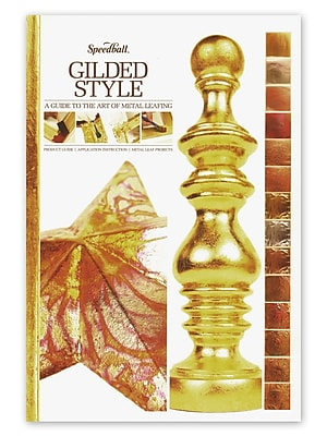 Speedball Gilded Style: A Guide To The Art Of Metal Leafing Gilded Style: A Guide To The Art Of Metal Leafing (10007)