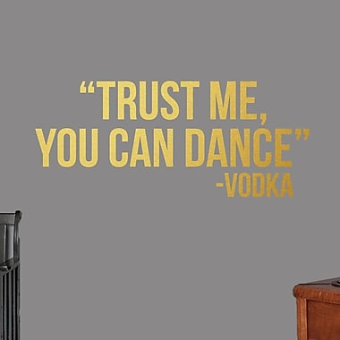 SweetumsWallDecals ''Trust Me You Can Dance'' Wall Decal; Gold