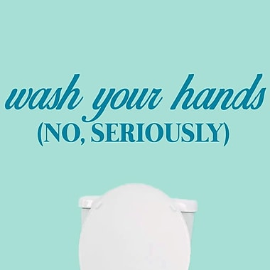 SweetumsWallDecals ''Wash Your Hands, No Seriously'' Wall Decal; Teal