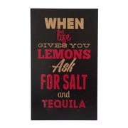 Cheungs Wall Sign Inscribed ''When lif egives you lemons ask for salt and tequila'' Textual Art