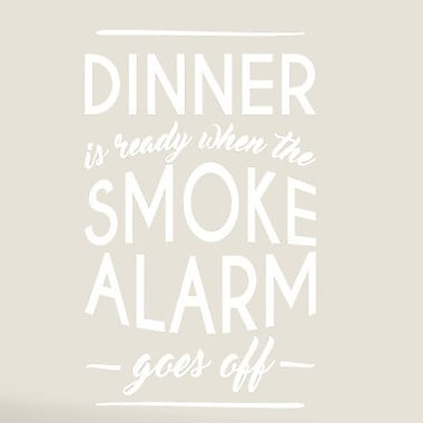 SweetumsWallDecals When The Smoke Alarm Goes Off Wall Decal; White