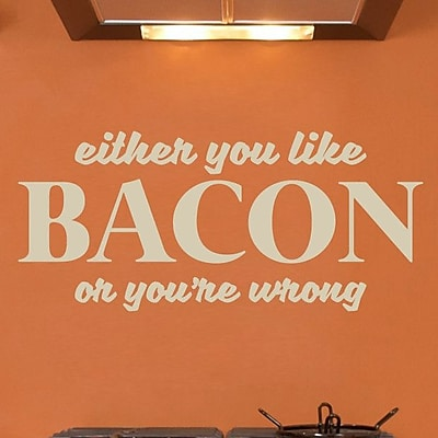 SweetumsWallDecals Either You like Bacon or You're Wrong Wall Decal; Beige