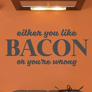 SweetumsWallDecals Either You like Bacon or You're Wrong Wall Decal; Dark Gray