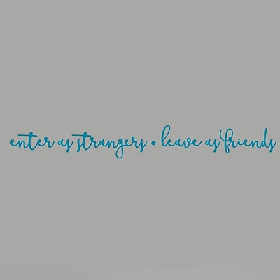 SweetumsWallDecals Enter as Strangers Leave as Friends Wall Decal; Teal