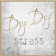 Graffitee Studios Typography 'Bye Bye Stress' Textual Art on Wrapped Canvas