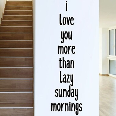 SweetumsWallDecals I Love You More than Lazy Sunday Mornings Wall Decal; Black