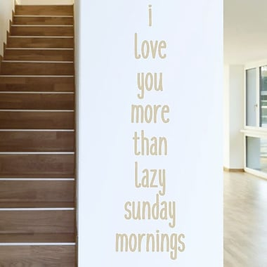 SweetumsWallDecals I Love You More than Lazy Sunday Mornings Wall Decal; Beige