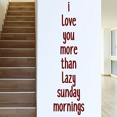 SweetumsWallDecals I Love You More than Lazy Sunday Mornings Wall Decal; Cranberry