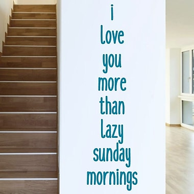 SweetumsWallDecals I Love You More than Lazy Sunday Mornings Wall Decal; Teal